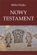 Biblia Wujka. Nowy Testament. - ebook